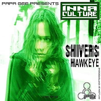 Shivers/Hawkeye