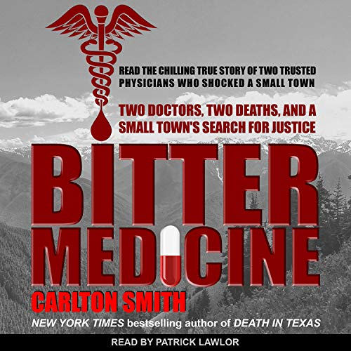 Bitter Medicine     Two Doctors, Two Deaths, and a Small Town's Search for Justice              By:                                                                                                                                 Carlton Smith                               Narrated by:                                                                                                                                 Patrick Lawlor                      Length: 8 hrs and 45 mins     Not rated yet     Overall 0.0