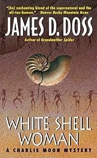 White Shell Woman (Charlie Moon Series Book 7)