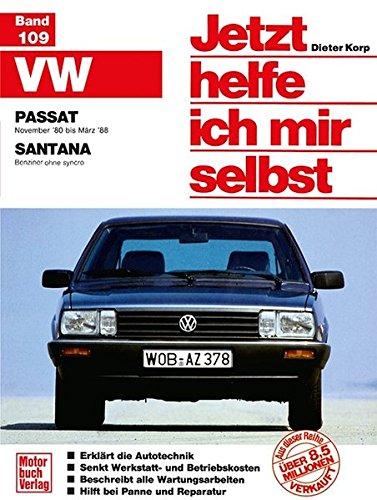 Jetzt helfe ich mir selbst. Bd.109 : VW Passat (Nov. '80-März '88), VW Santana (alle Modelle mit...