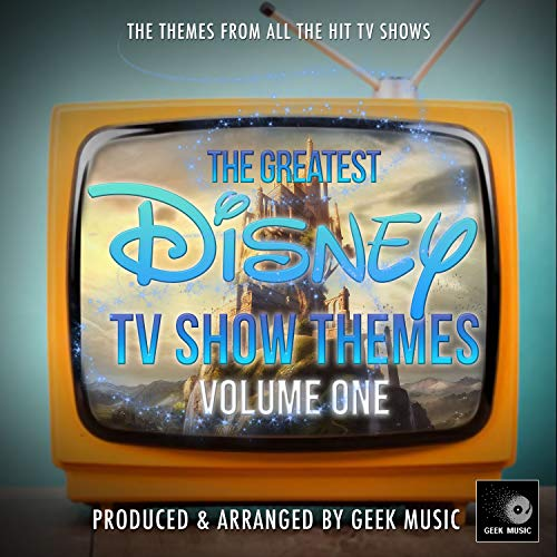 The Greatest Disney TV Show Themes Vol. One