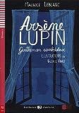 Arsene Lupin. Gentleman cambrioleur. Per la Scuola media. Con espansione online