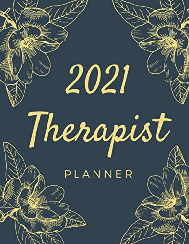 Therapist Planner 2021: 52 Week Sunday To Saturday 6 AM To 10 PM | 2021 Daily Appointment Book with Time Slots Hourly Schedule 15 Minutes Interval