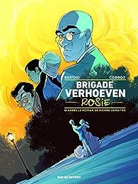 Brigade Verhoeven : Rosie (ne pas associer) par Yannick Corboz