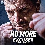 No More Excuses (Motivational Speech)