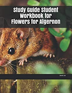 Study Guide Student Workbook for Flowers for Algernon