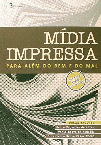 Midia Impressa Para Além do bem e do mal: Estudos Sobre Revistas