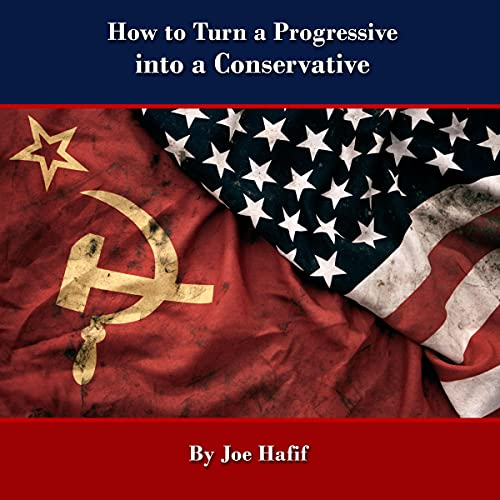 How to Turn a Progressive into a Conservative cover art