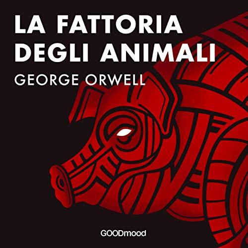 La fattoria degli animali Audiobook By George Orwell cover art