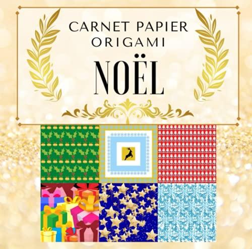 Carnet Papier Origami Noël: 70 feuilles à motif noël, 35 modèles recto-verso, 20x20, cadeau scrapbooking