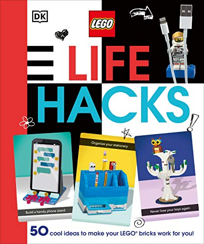 LEGO Life Hacks: 50 Cool Ideas to Make Your LEGO Bricks Work for You!
