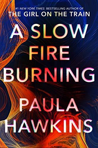 A Slow Fire Burning: A Novel by [Paula Hawkins]