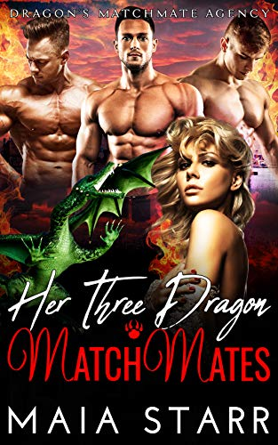 Her Three Dragon MatchMates (Dragon's MatchMate Agency Book 3)