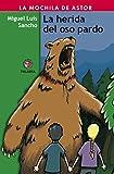 La herida del oso pardo (La mochila de Astor. Serie roja)