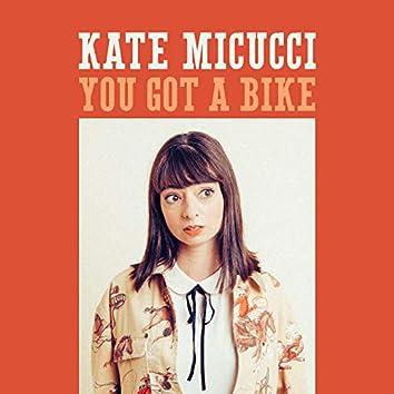 You Got a Bike