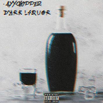 Dark Liquor (in da cup)