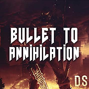 Bullet To Annihilation
