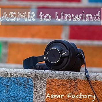 ASMR to Unwind