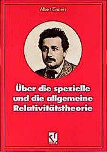 Über die spezielle und die allgemeine Relativitätstheorie (Facetten der Physik)