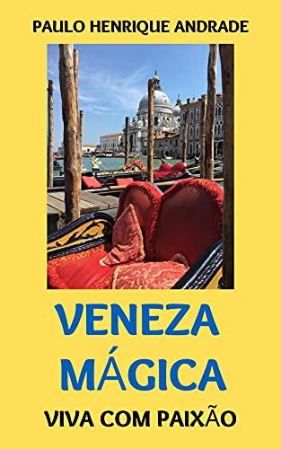 Veneza Mágica: Viva com Paixão