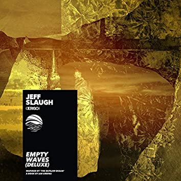 Empty Waves (Inspired by 'The Outlaw Ocean' a book by Ian Urbina) [Deluxe]
