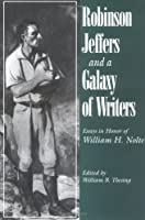 Robinson Jeffers and a Galaxy of Writers: Essays in Honor of William H. Nolte