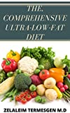 THE, COMPREHENSIVE ULTRA-LOW-FAT DIET (English Edition)