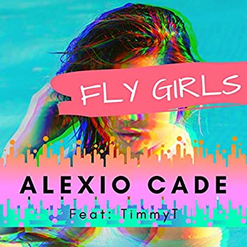 FLY Girls Feat: Timmyt