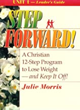 Step Forward!; A Christian 12-Step Program to Lose Weight-And Keep It Off! - Volume 1