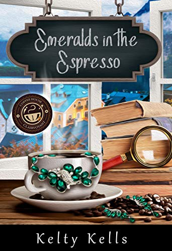 Emeralds in the Espresso: Coffee House Clairvoyant: Book 1 by [Kelty Kells]
