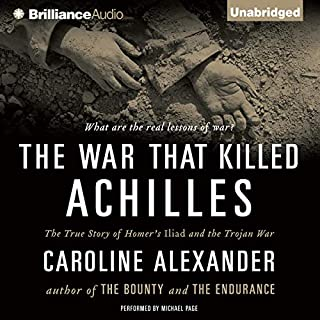 The War That Killed Achilles     The True Story of Homer's Iliad and the Trojan War              Written by:                                                                                                                                 Caroline Alexander                               Narrated by:                                                                                                                                 Michael Page                      Length: 8 hrs and 54 mins     Not rated yet     Overall 0.0