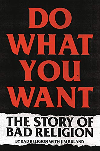 Do What You Want: The Story of Bad Religion (English Edition)
