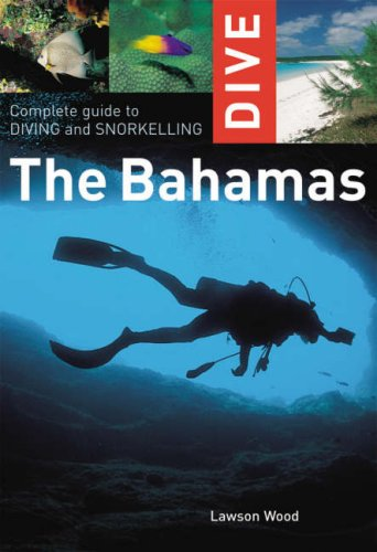 Complete Guide to Diving and Snorkelling the Bahamas (Dive)