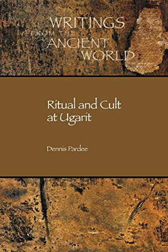 Ritual and Cult at Ugarit (Writings from the Ancient World) (English, Ugaritic and Ugaritic Edition)