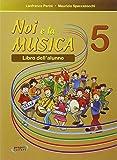 Noi e la musica. Per la Scuola elementare (Vol. 5)