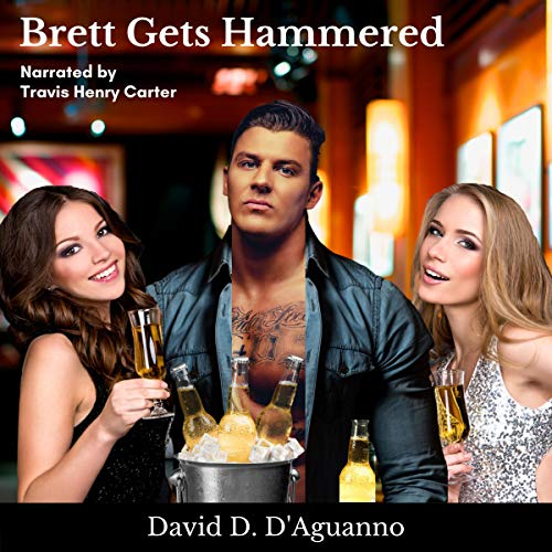 Brett Gets Hammered Audiobook By David D'Aguanno cover art