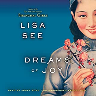 Dreams of Joy     A Novel              By:                                                                                                                                 Lisa See                               Narrated by:                                                                                                                                 Janet Song                      Length: 15 hrs and 43 mins     1,437 ratings     Overall 4.4
