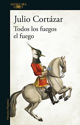 Todos los fuegos el fuego (Spanish Edition)