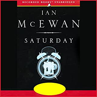 Saturday                   By:                                                                                                                                 Ian McEwan                               Narrated by:                                                                                                                                 Steven Crossley                      Length: 10 hrs and 49 mins     699 ratings     Overall 3.8