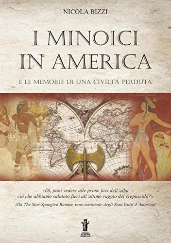 I Minoici in America e le memorie di una civiltà perduta