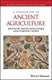 A Companion to Ancient Agriculture (Blackwell Companions to the Ancient World)