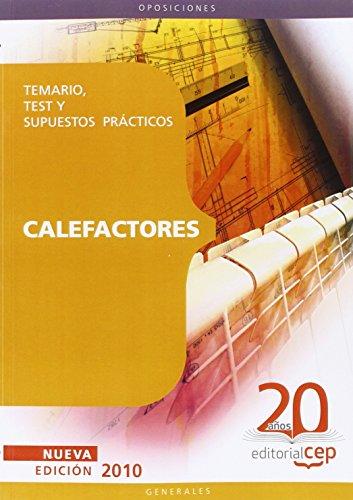 Calefactores Oposiciones Generales. Temario, Test y Supuestos Prácticos (Colección 101)
