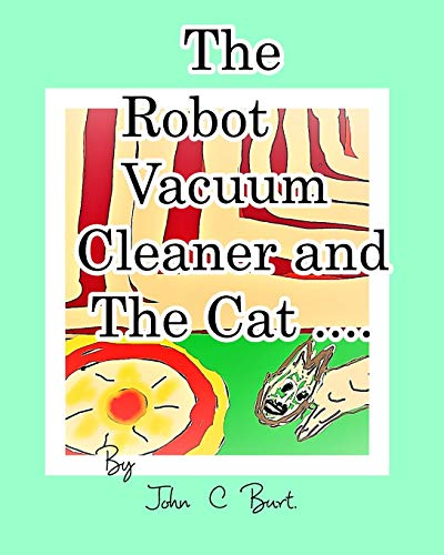 The Robot Vacuum Cleaner and The Cat . Books Children's
