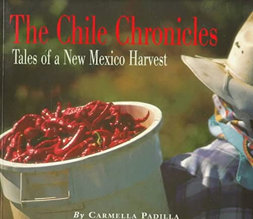 Chile Chronicles: Tales of a New Mexican Harvest [Idioma Inglés]