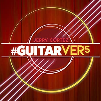 #GUITARVER5