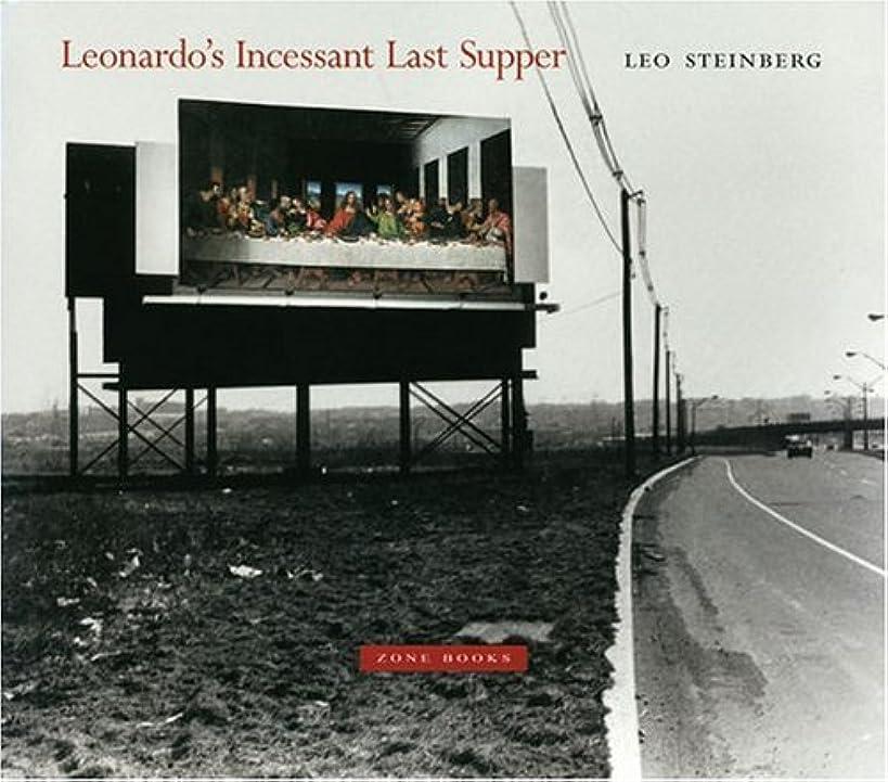 Leonardo's Incessant Last Supper (Zone Books)