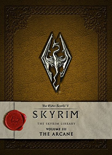 The Elder Scrolls V - The Skyrim Library: The Arcane (Elder Scrolls V Skyrim Library)