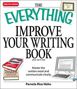 The Everything Improve Your Writing Book: Master the written word and communicate clearly (Everything®) by [Pamela Rice Hahn]
