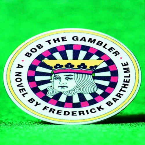 Bob the Gambler  Audiolibri
