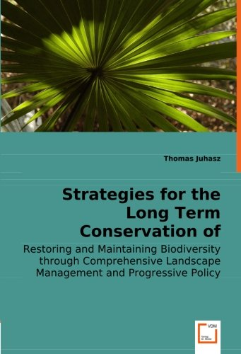 Strategies for the Long Term Conservation of Biodiversity on Mauritius: Restoring and Maintaining Biodiversity through Comprehensive Landscape Managment and Progressive Policy